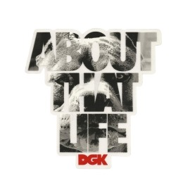 Adesivo DGK About that Life - (13cm x 13cm)